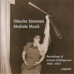 Okkulte Stimmen: Mediale Musik Recordings of Unseen Intelligences 1905-2007