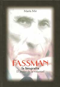 Portada del libro Fassman la biografía. El poder de la voluntad de Maria Mir.