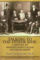 Talking to the Other Side: A History of Modern Spiritualism and Mediumship.