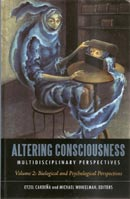 Altering Consciousness, Two volumes: Multidisciplinary Perspectives. Vol.II