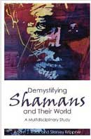 Demystifying Shamans and their World: A multidisciplinary study.