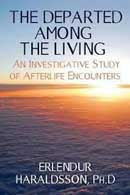 The Departed Among the Living: An investigative study of afterlife encounters.