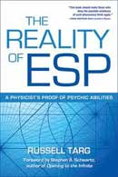 The Reality of ESP: A physicist's proof of psychic abilities.