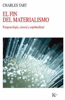 El ultimo libro de Tart en español, El Fin del Materialismo: Parapsicología, Ciencia y Espiritualidad (Barcelona: Kairós, 2013).