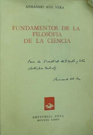Dedicatoria y firma de Armando Asti Vera en su libro Filosofía de las Ciencias, donado por el autor a la biblioteca central de la facultad de filosofía y letras de Buenos Aires.