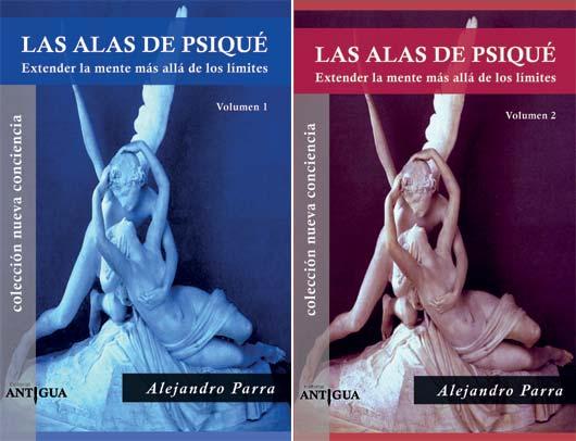 Las Alas de Psiqué: Extender la mente más allá de los límites. 2 vols.) de Alejandro Parra.