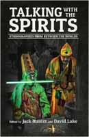 Talking with the Spirits: Ethnographies from Between the Worlds.