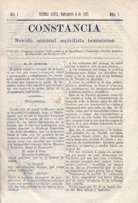 Miembros de la Sociedad espiritista Constancia participaron activamente de algunos debates y controversias sobre el espiritismo en los que también tomaron parte los médicos. Constancia fue una de las primeras revistas de espiritismo en América Latina.