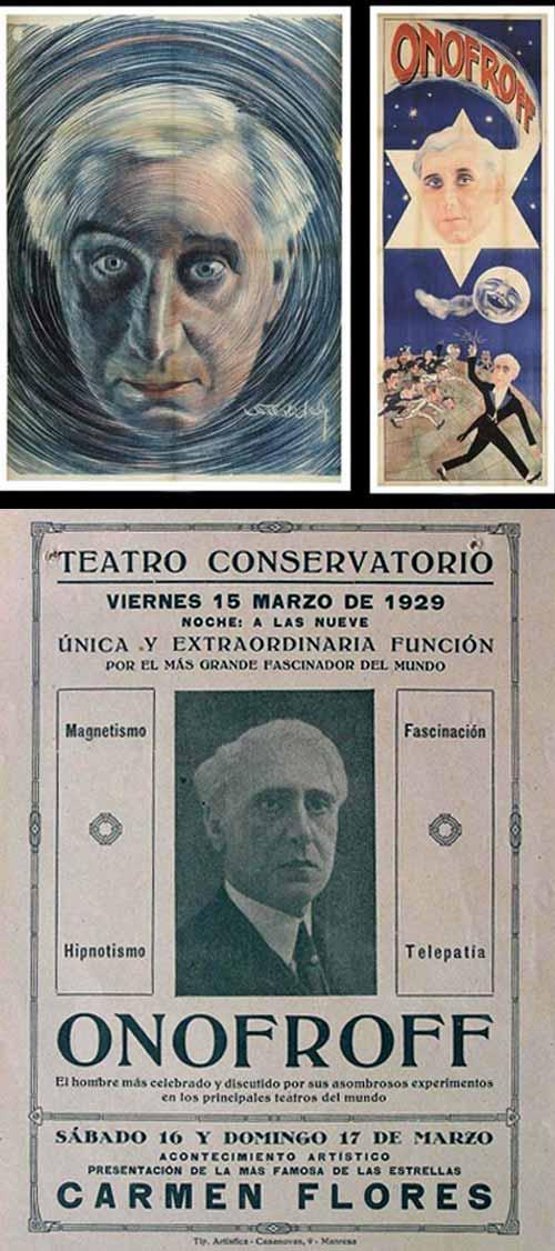 El ilusionista e hipnotizador Onofroff, y brindó numerosos shows de telepatía y fascinación en teatros y en algunos salones privados de la elite.