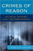 Crimes of Reason: On mind, nature, and the paranormal.