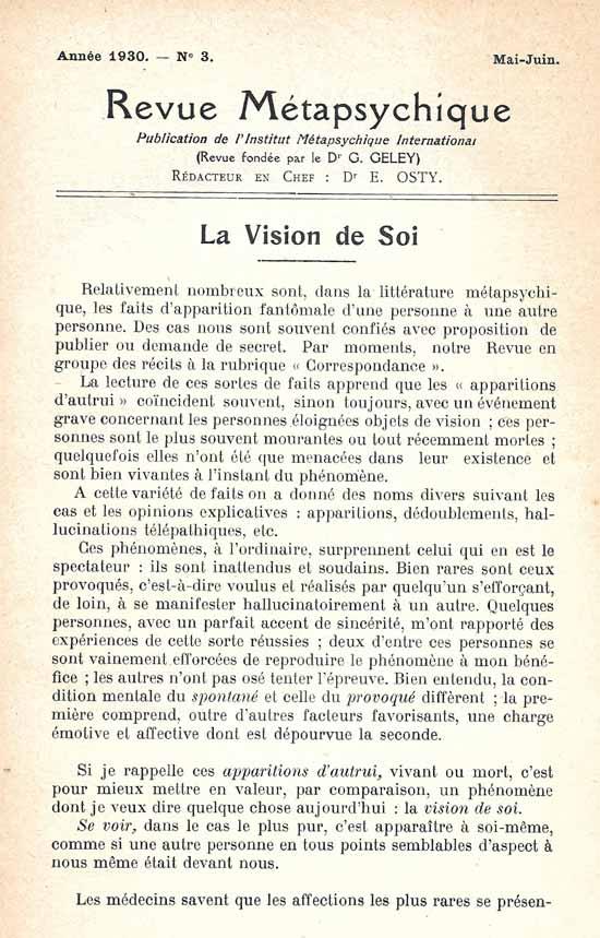 <I>La Vision de Soi</I> [La Visi&oacute;n de Uno Mismo] (Osty, 1930) es parte de una tradici&oacute;n conceptual anterior de explicaciones de la EFC en t&eacute;rminos alucinatorios. En la introducci&oacute;n al art&iacute;culo, Osty coment&oacute; sobre los numerosos informes de apariciones de personas vivas publicados por investigadores ps&iacute;quicos.