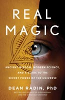Real Magic: Ancient wisdom, modern science, and a guide to the secret power of the universe.