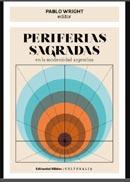 Periferias Sagradas en la Modernidad Argentina.
