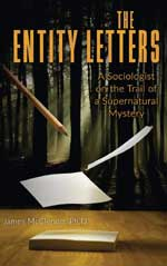 The Entity Letters: A sociologist on the trail of a supernatural mystery