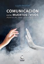 Comunicación entre muertos y vivos: Diario de una investigación: Libro 1: Los hechos