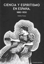 Ciencia y Espiritismo en España, 1880-1930