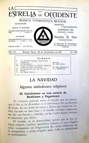 La revista-catálogo La Estrella de Occidente se publicó mensualmente desde 1912 hasta 1944. También estrechó lazos con órdenes, hermandades, ramas teosóficas, fraternidades y grupos espiritualistas y espiritistas.