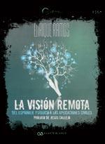La Visión Remota: Del espionaje psíquico a las aplicaciones civiles