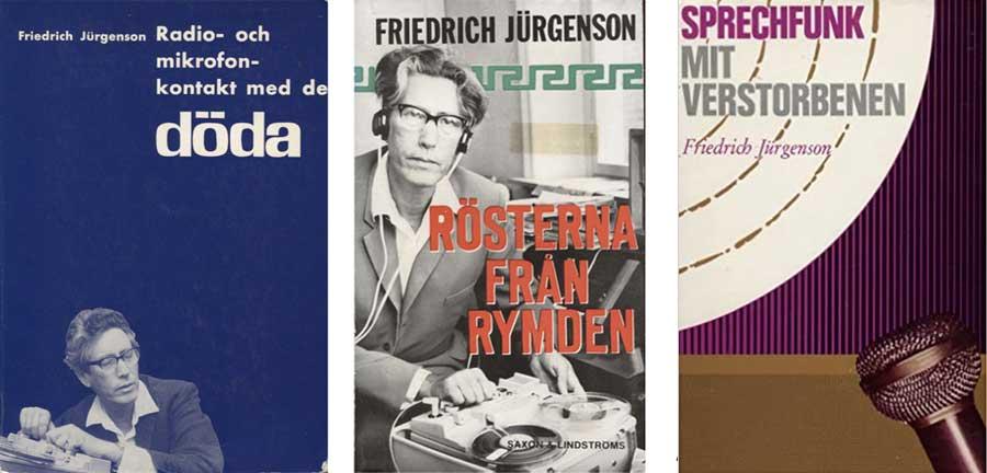 En 1960, Jürgenson comenzó a grabar voces similares con equipos de radio y publicó los libros Voces del Cosmos (der.), Radiotelefonía con los Muertos (centro) y Contacto por Radio y Micrófono con los Muertos (izq.)
