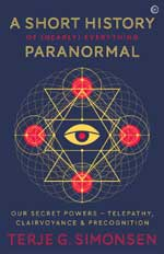 A short history of (nearly) everything paranormal —Our secret powers: Telepathy, clairvoyance and precognition