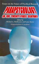 Parapsychology in the Twenty-First Century: Essays on the Future of Psychical Research.